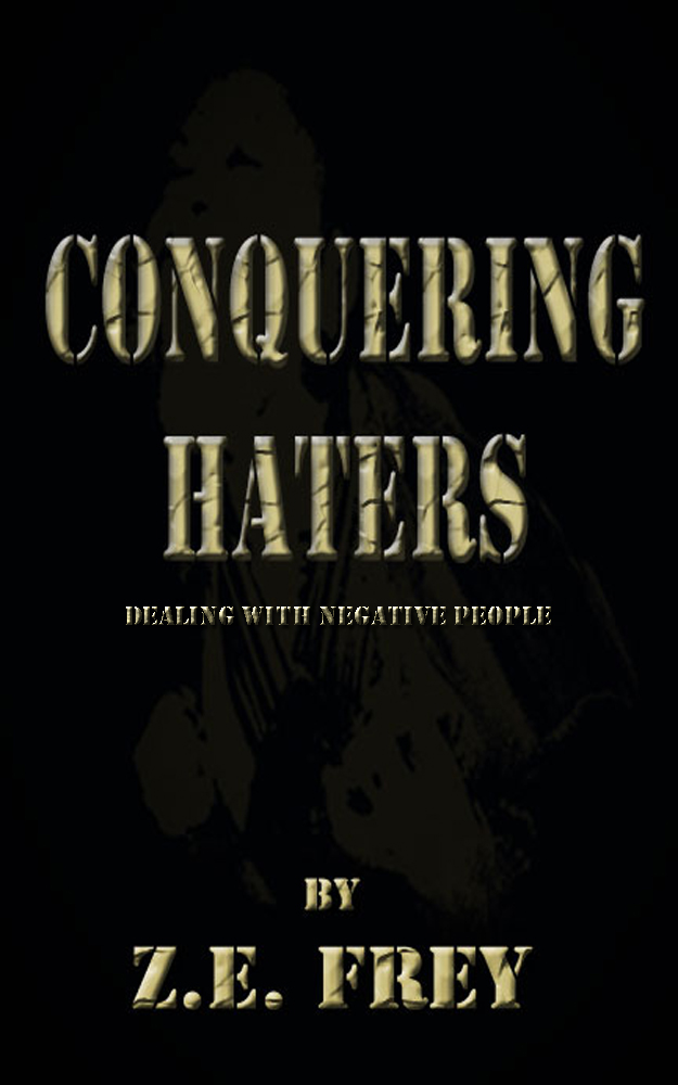 Conquering Haters Dealing with Negative People