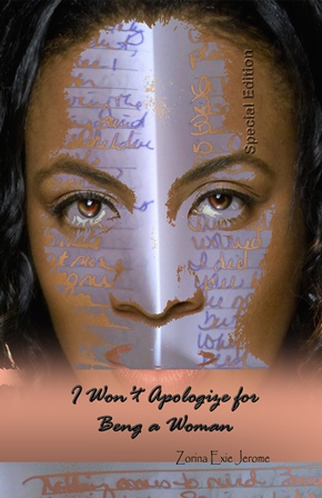 I Won't Apologize for Being a Woman Special Edition by Zorina Exie Jerome